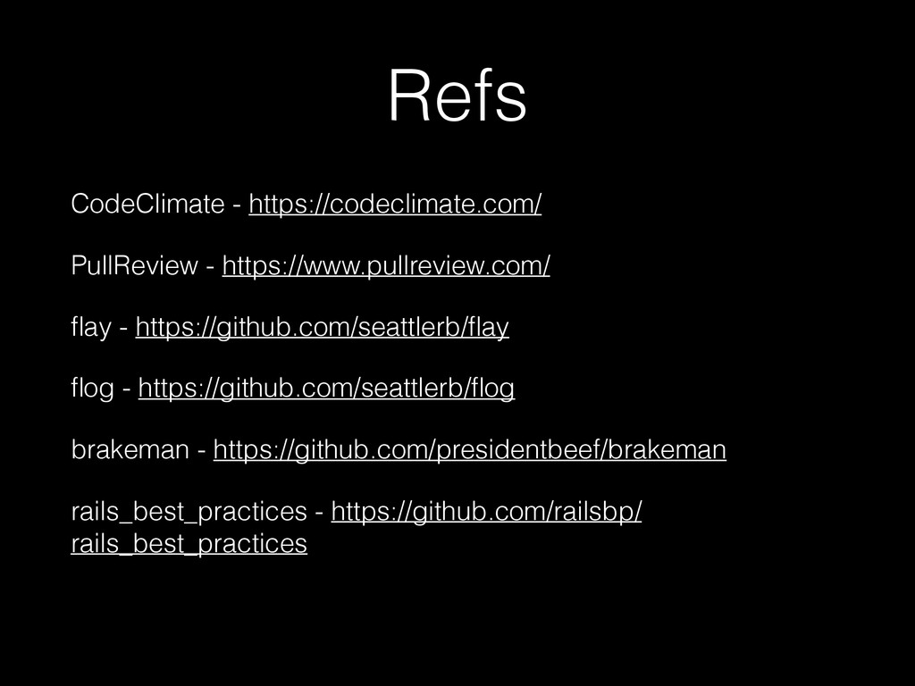 Refs CodeClimate - https://codeclimate.com/ Pul...