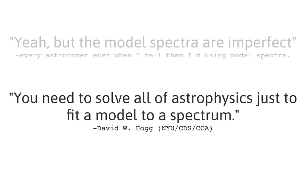 """""""Yeah, but the model spectra are imperfect"""" -ev..."""