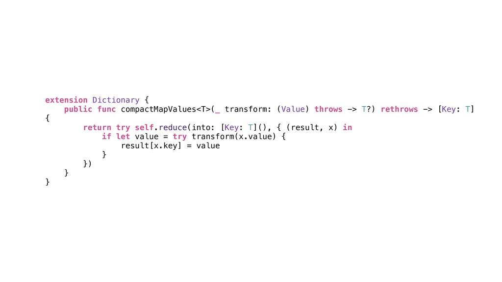 extension Dictionary { public func compactMapVa...