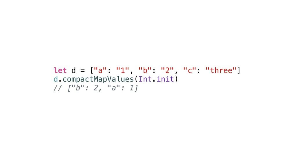 """let d = [""""a"""": """"1"""", """"b"""": """"2"""", """"c"""": """"three""""] d.co..."""