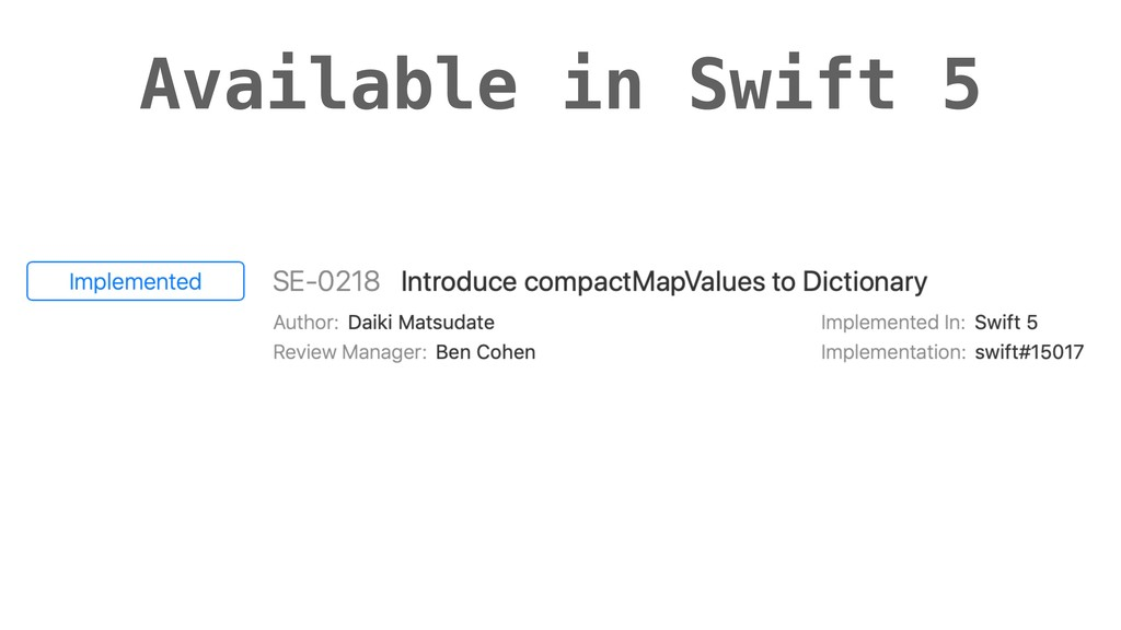 • Daiki Matsudate / @d_date Available in Swift 5
