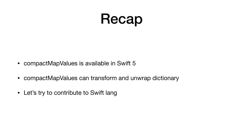 • compactMapValues is available in Swift 5  • c...