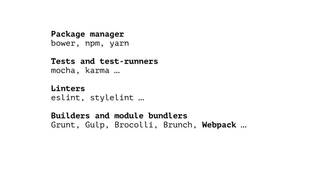 Package manager bower, npm, yarn Tests and test...