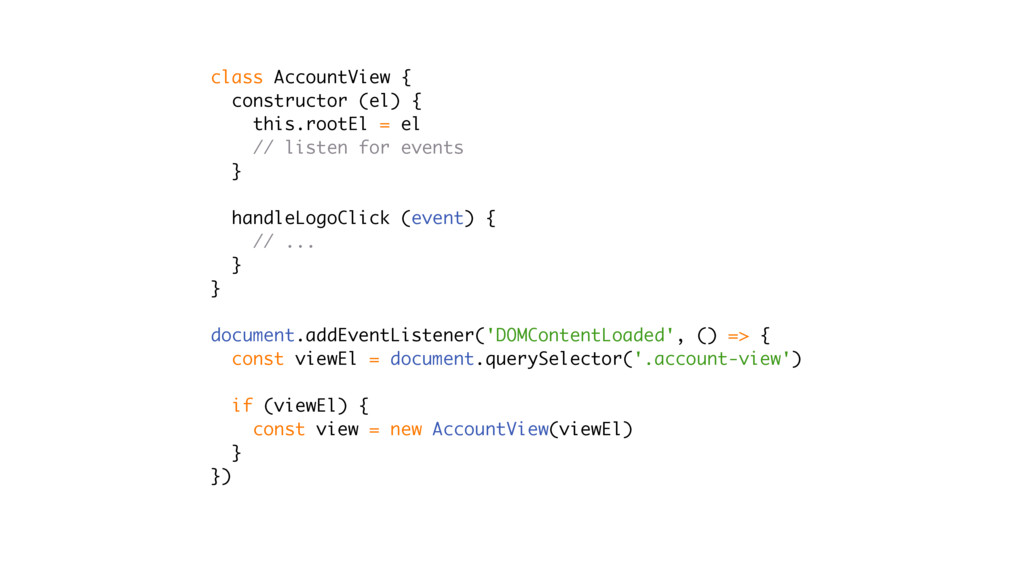 class AccountView { constructor (el) { this.roo...