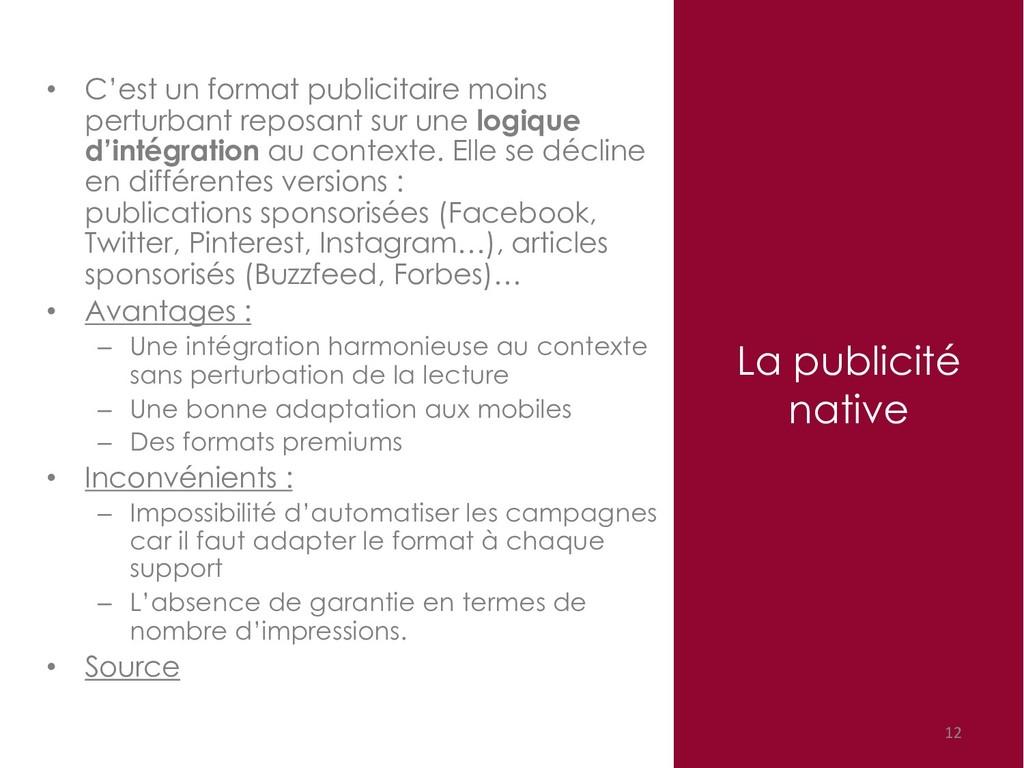 La publicité native 12 • C'est un format public...