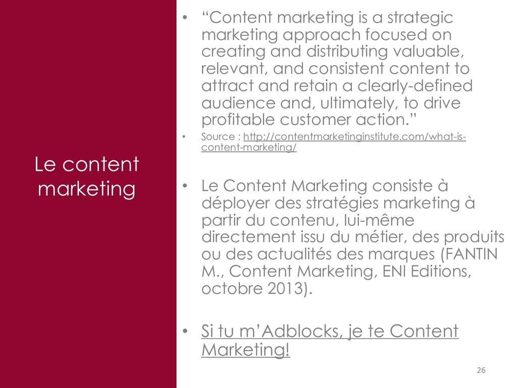 """26 Le content marketing • """"Content marketing is..."""