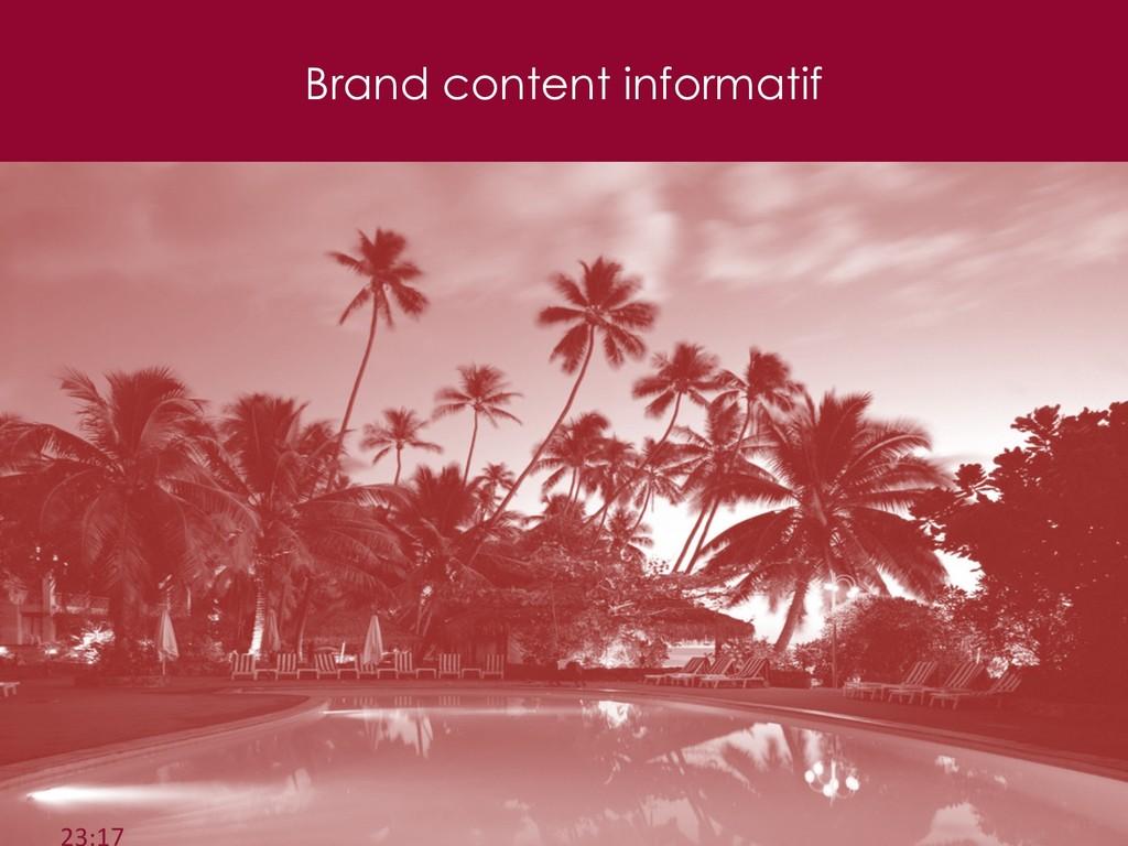 Brand content informatif 38 23:17