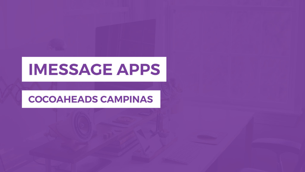 IMESSAGE APPS COCOAHEADS CAMPINAS