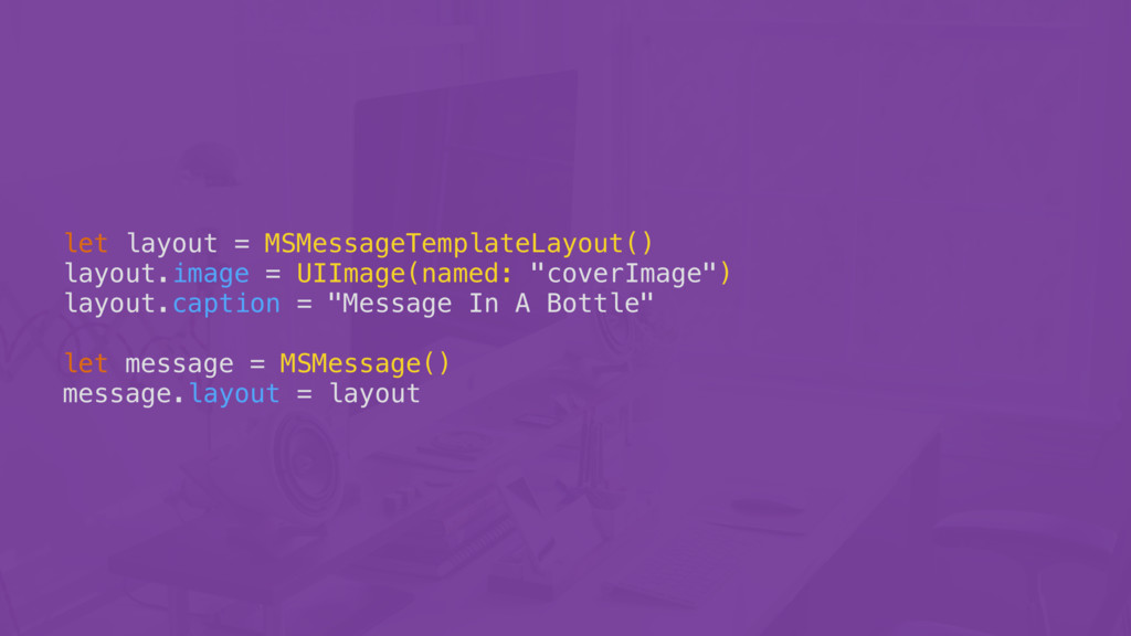 let layout = MSMessageTemplateLayout() layout.i...