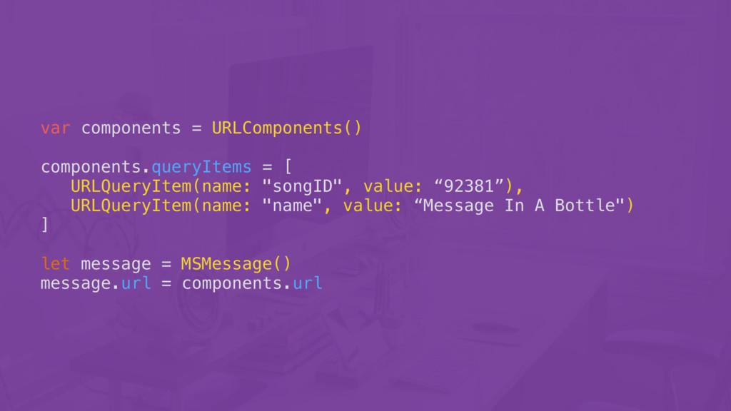 var components = URLComponents() components.que...