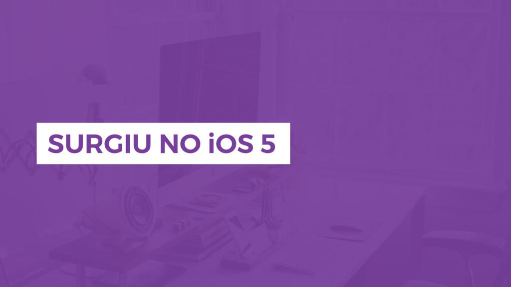 SURGIU NO iOS 5