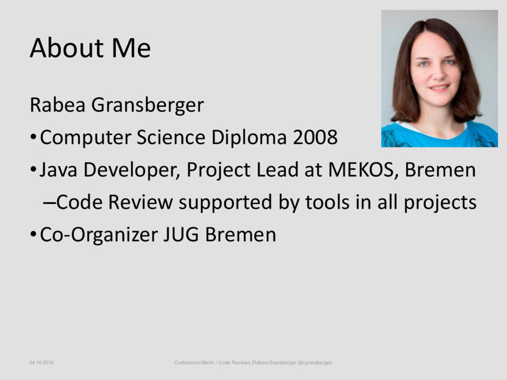 About Me Rabea Gransberger •Computer Science Di...