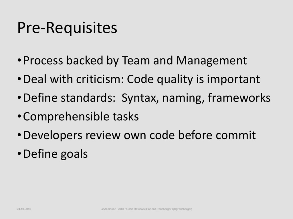 Pre-Requisites •Process backed by Team and Mana...