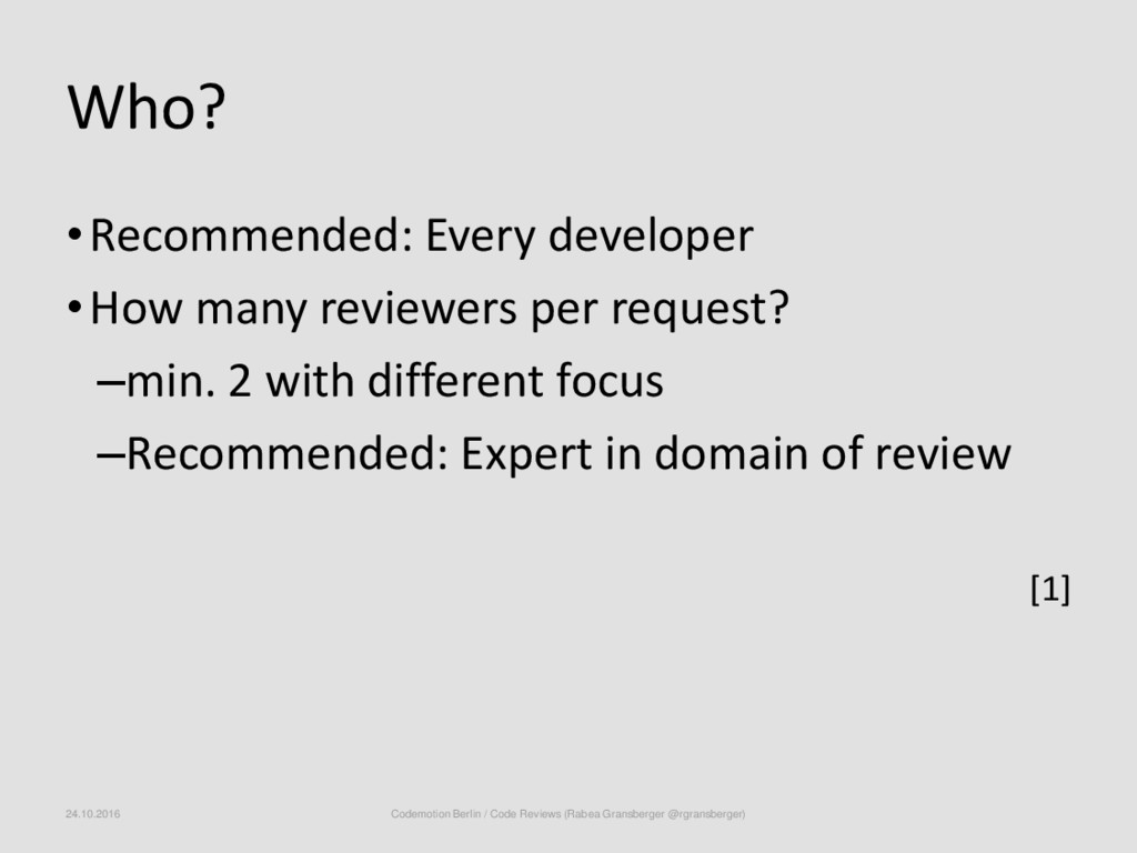 Who? •Recommended: Every developer •How many re...