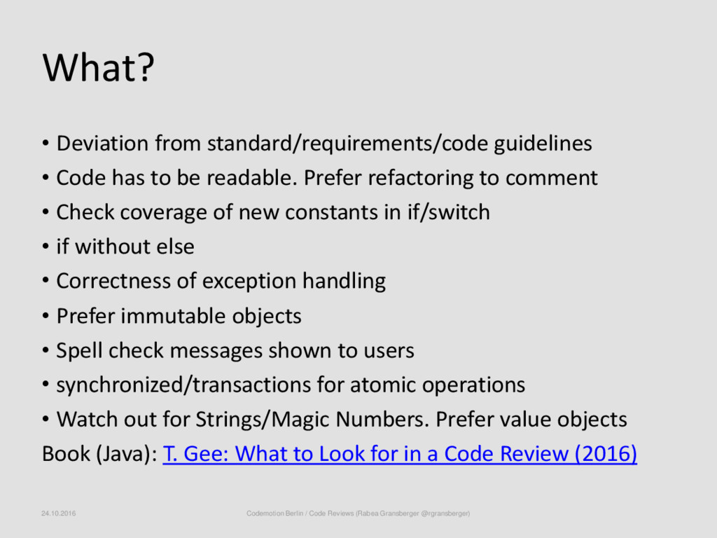 What? • Deviation from standard/requirements/co...
