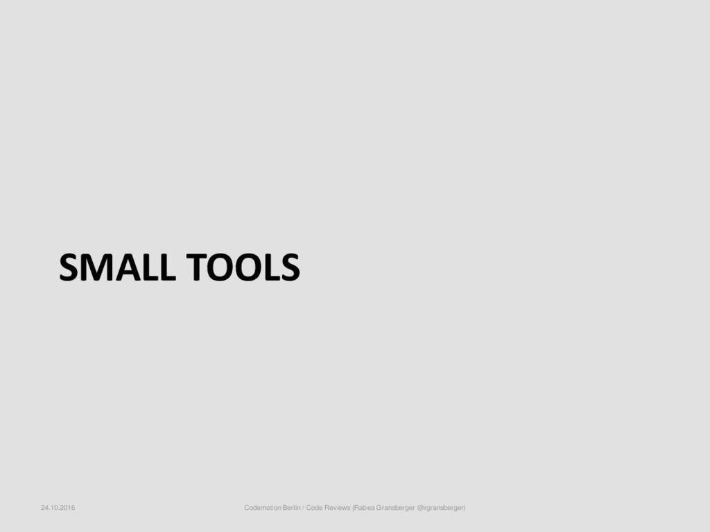 SMALL TOOLS 24.10.2016 Codemotion Berlin / Code...