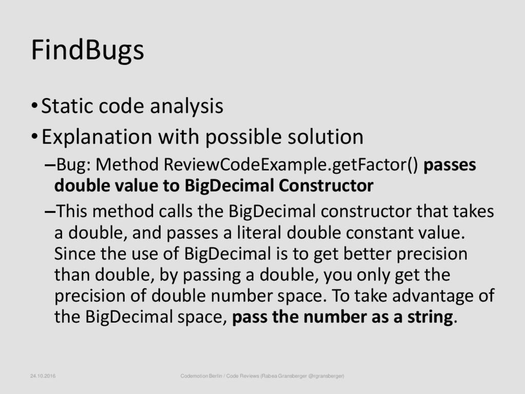 FindBugs •Static code analysis •Explanation wit...