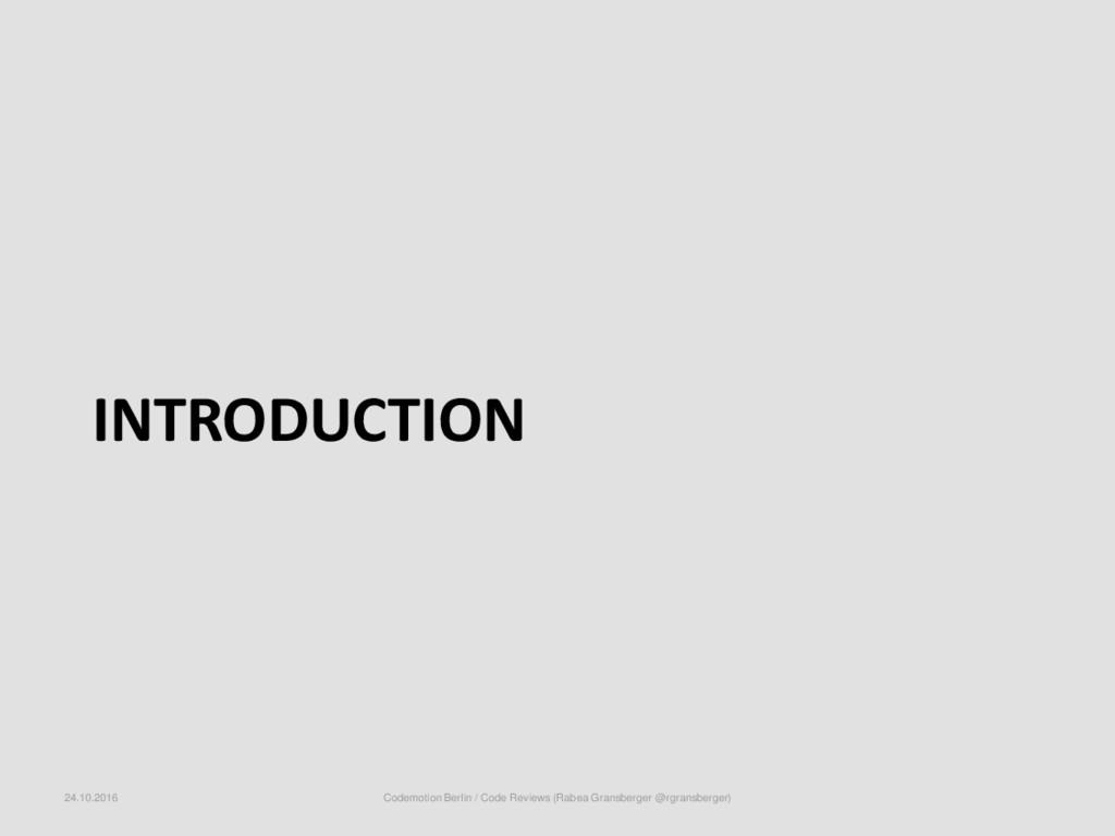INTRODUCTION 24.10.2016 Codemotion Berlin / Cod...