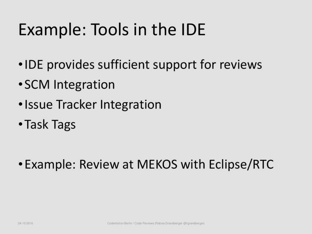 Example: Tools in the IDE •IDE provides suffici...