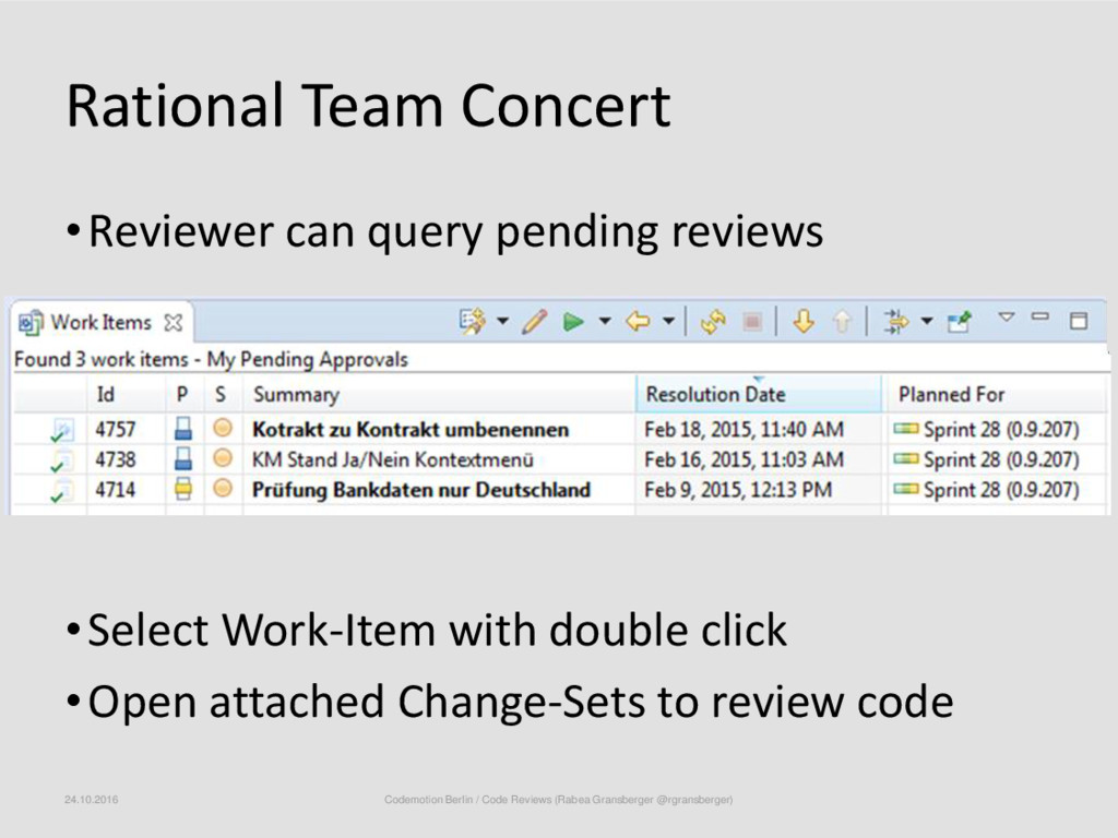 Rational Team Concert •Reviewer can query pendi...