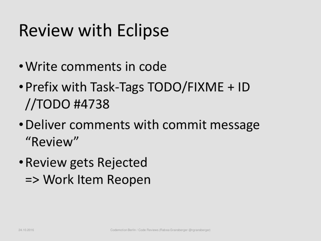 Review with Eclipse •Write comments in code •Pr...