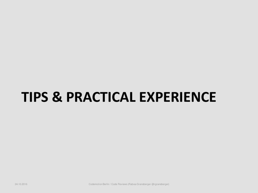 TIPS & PRACTICAL EXPERIENCE 24.10.2016 Codemoti...