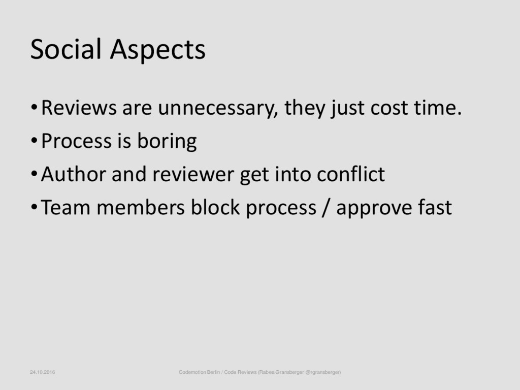 Social Aspects •Reviews are unnecessary, they j...