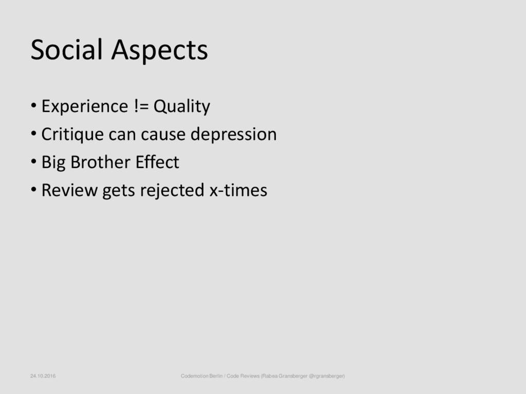 Social Aspects • Experience != Quality • Critiq...