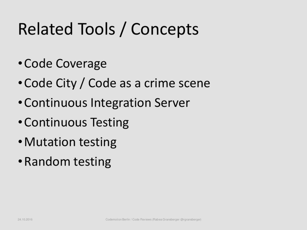 Related Tools / Concepts •Code Coverage •Code C...