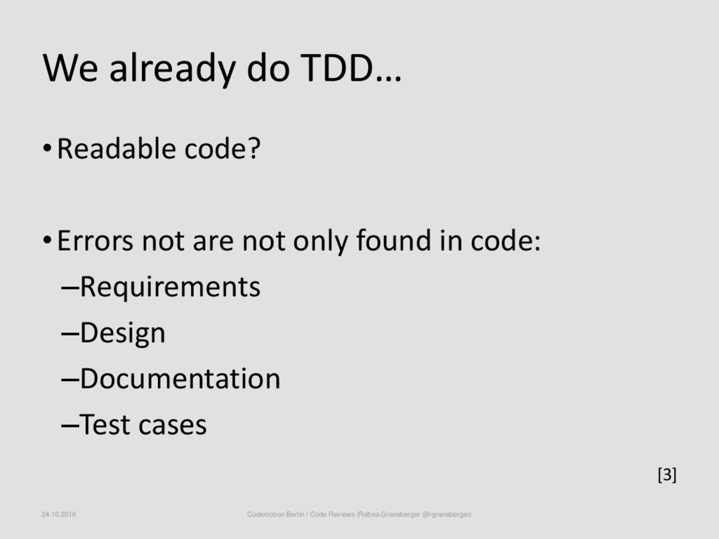 We already do TDD… •Readable code? •Errors not ...