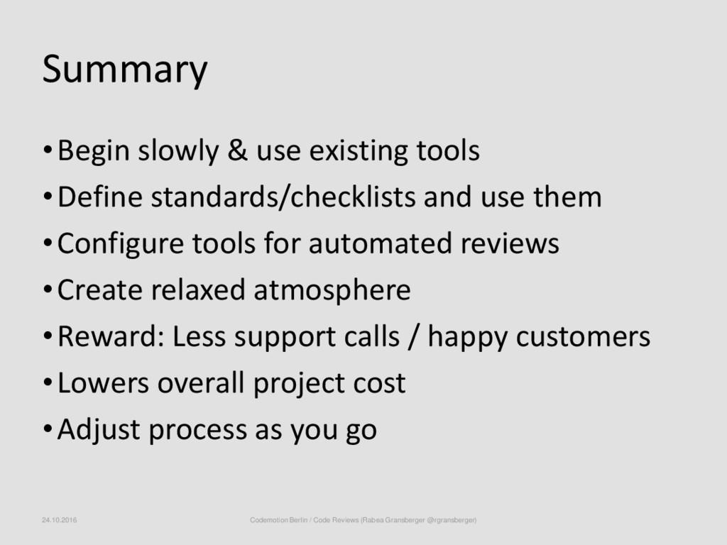 Summary •Begin slowly & use existing tools •Def...