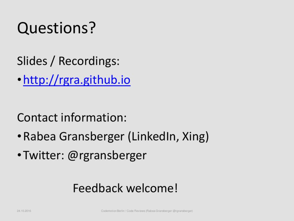Questions? Slides / Recordings: •http://rgra.gi...