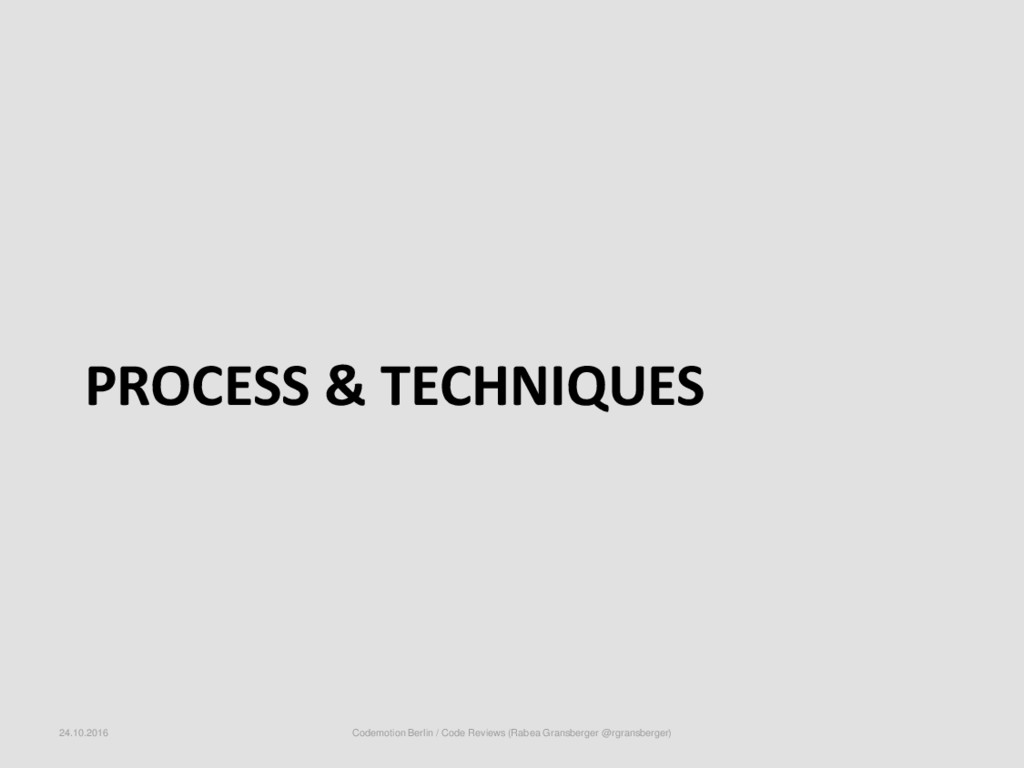 PROCESS & TECHNIQUES 24.10.2016 Codemotion Berl...