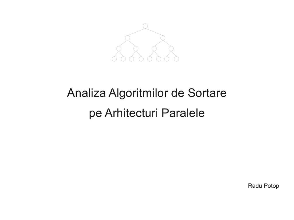 Analiza Algoritmilor de Sortare pe Arhitecturi ...