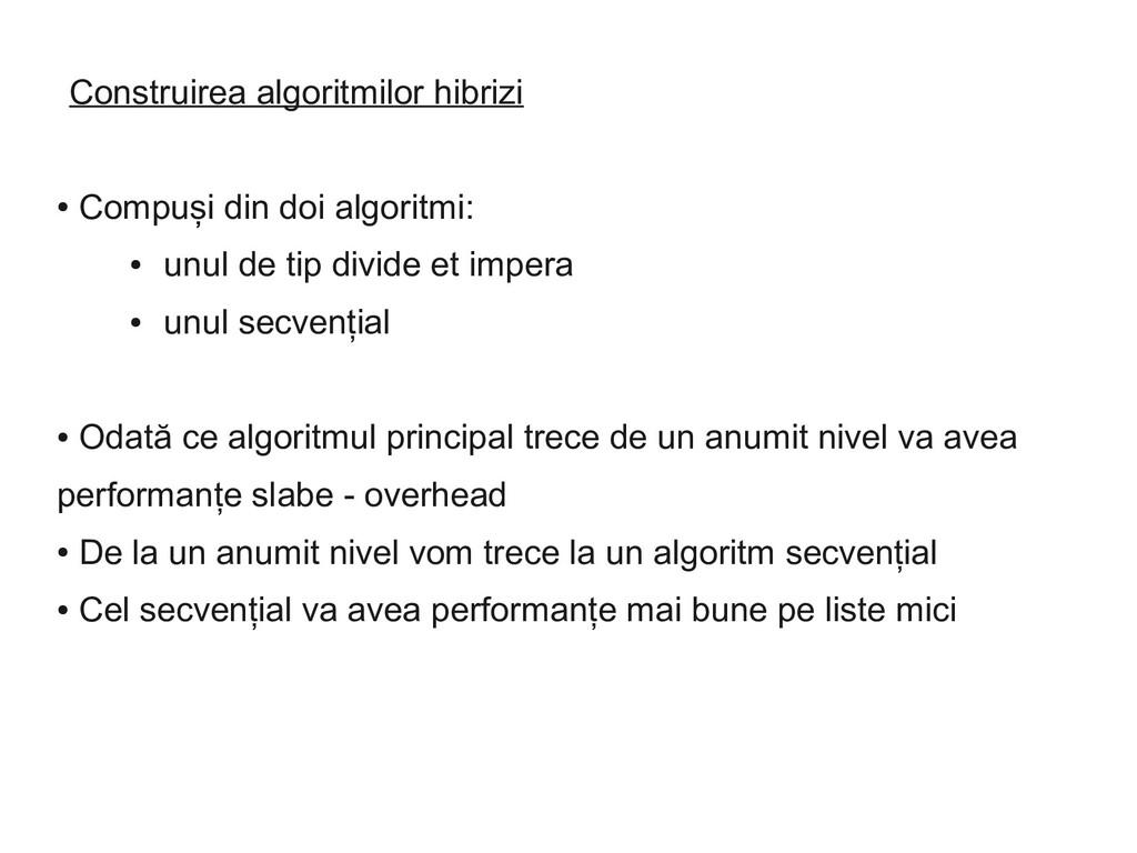 Construirea algoritmilor hibrizi ● Compuși din ...