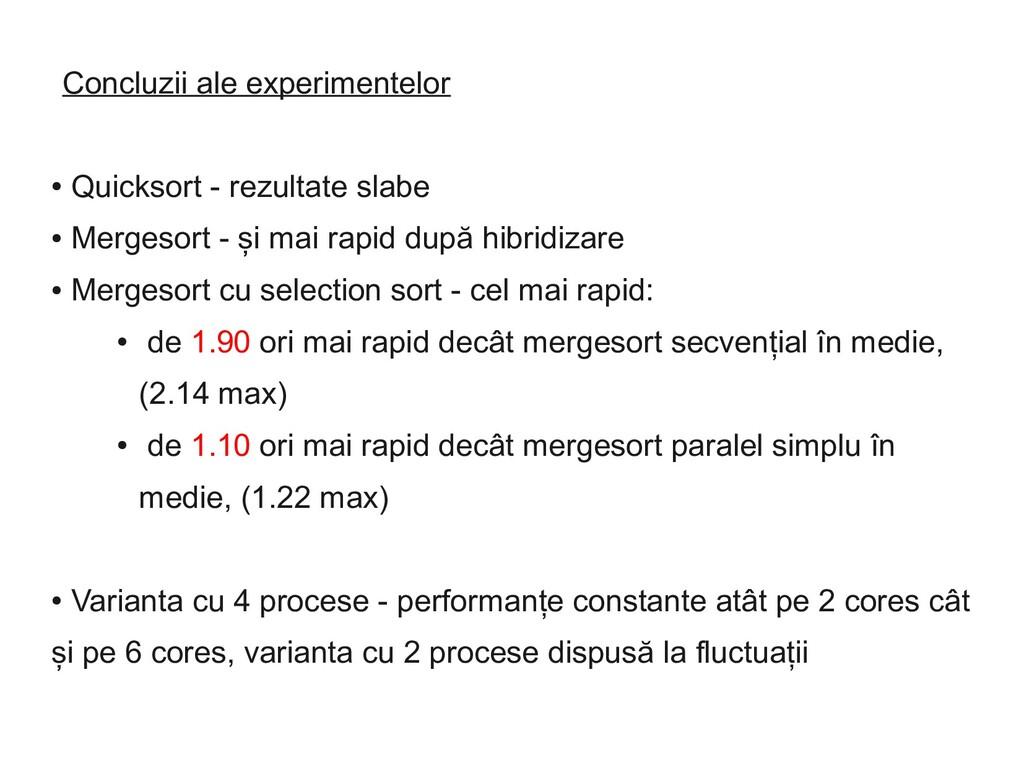 Concluzii ale experimentelor ● Quicksort - rezu...
