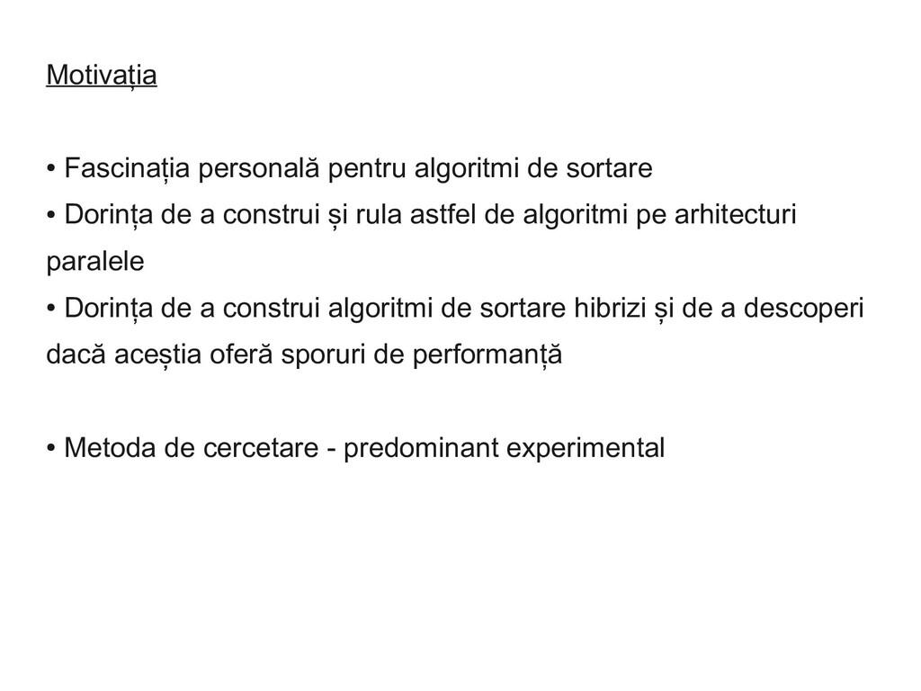 Motivația ● Fascinația personală pentru algorit...
