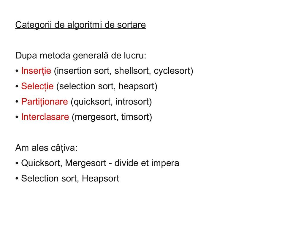 Categorii de algoritmi de sortare Dupa metoda g...