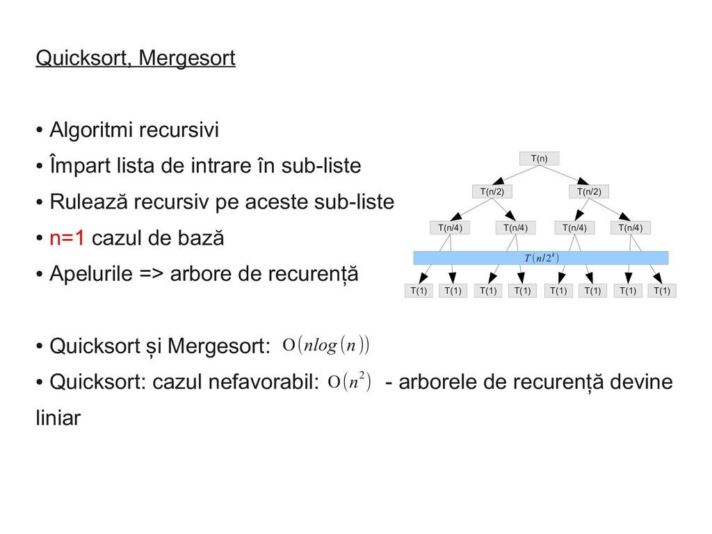 Quicksort, Mergesort ● Algoritmi recursivi ● Îm...