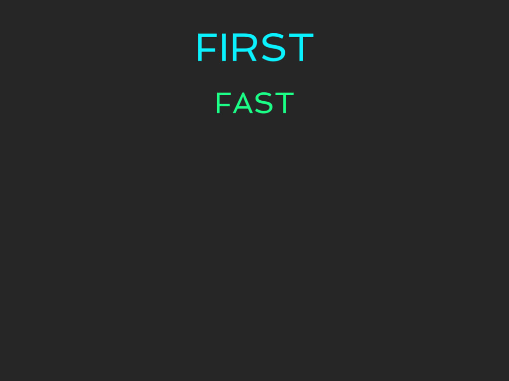 FIRST FAST