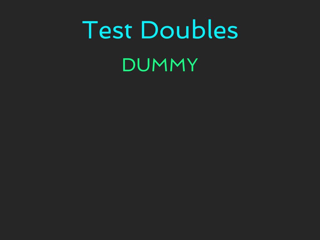 Test Doubles DUMMY