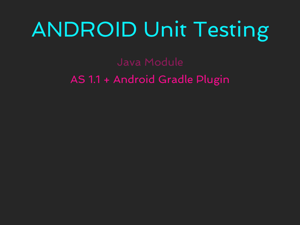 ANDROID Unit Testing Java Module AS 1.1 + Andro...