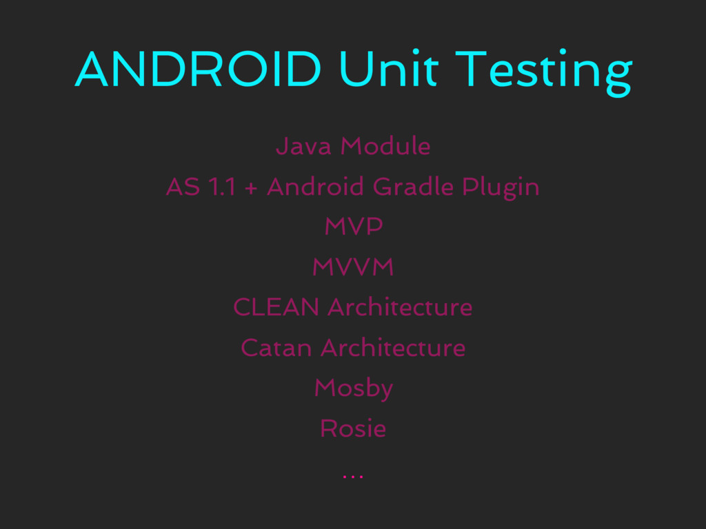 ANDROID Unit Testing … Java Module Rosie Mosby ...