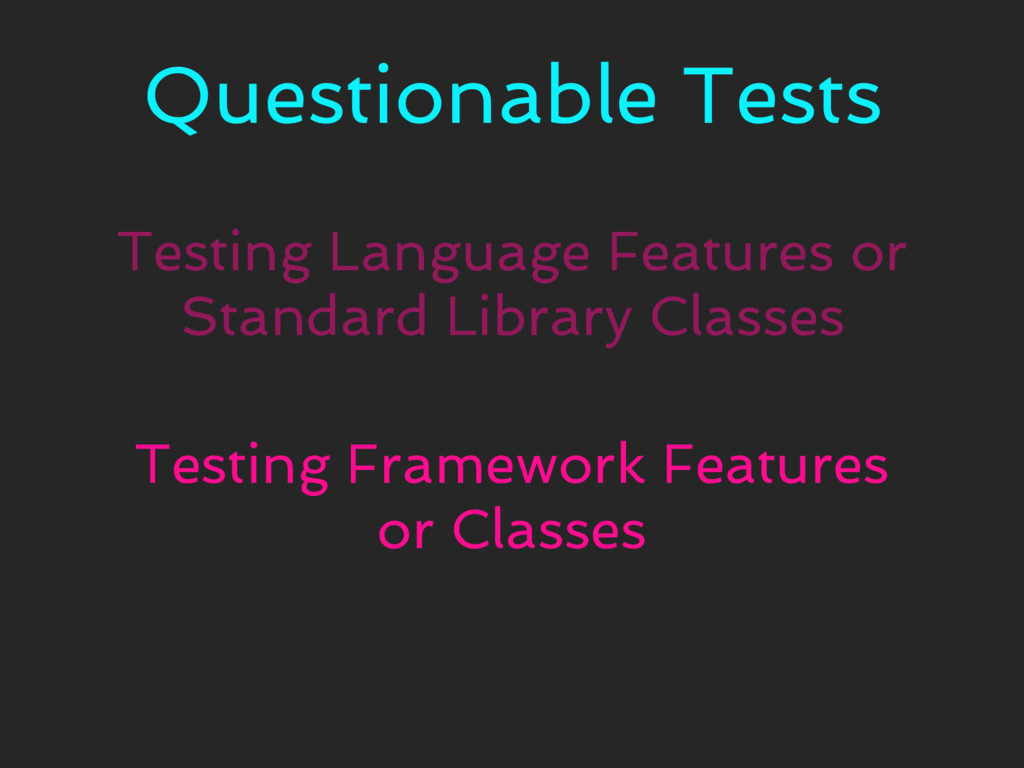 Questionable Tests Testing Language Features or...