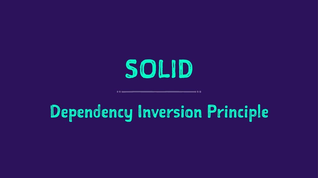 SOLID Dependency Inversion Principle