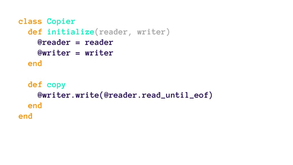 class Copier def initialize(reader, writer) @re...