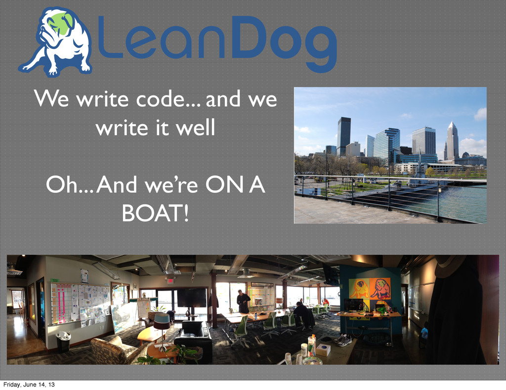 We write code... and we write it well Oh... And...