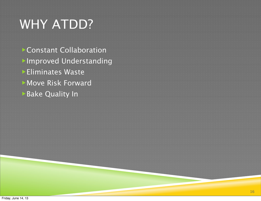 WHY ATDD? Constant Collaboration Improved Und...