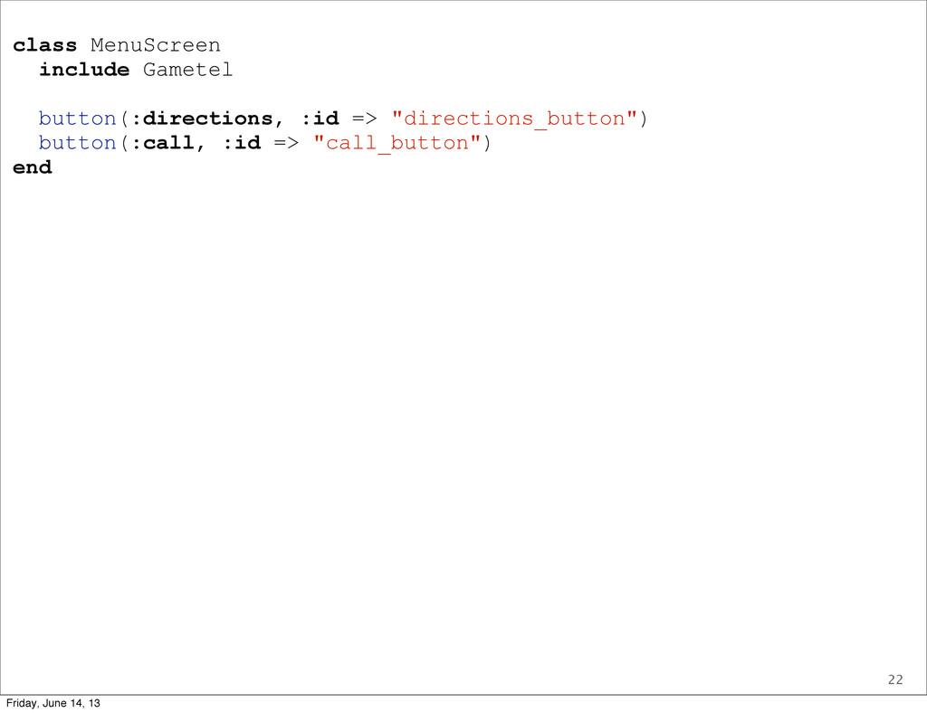 22 class MenuScreen include Gametel button(:dir...