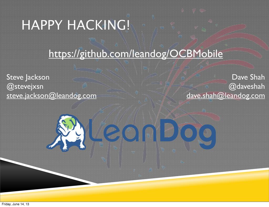 HAPPY HACKING! https://github.com/leandog/OCBMo...